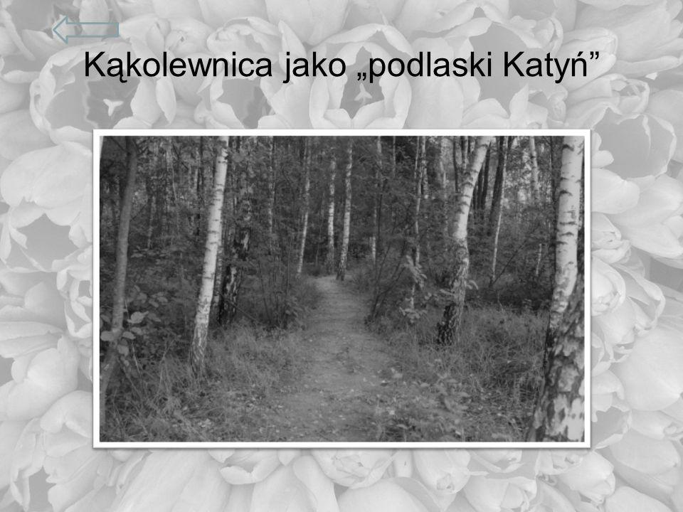 "Kąkolewnica jako ""podlaski Katyń"