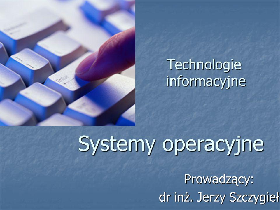 Technologie informacyjne Systemy operacyjne