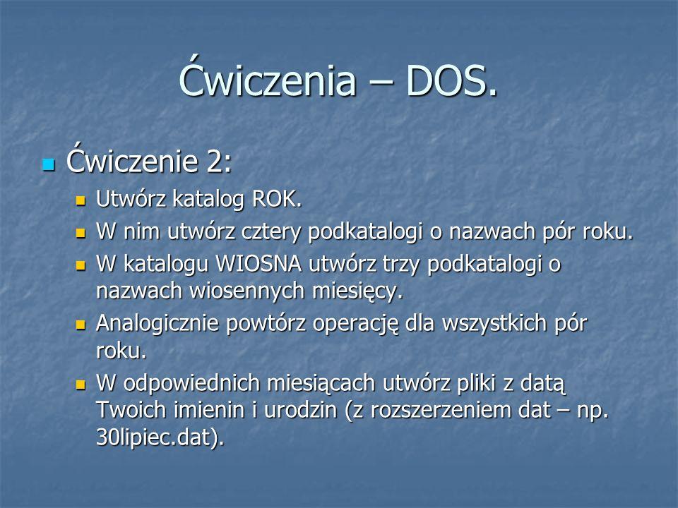 Ćwiczenia – DOS. Ćwiczenie 2: Utwórz katalog ROK.