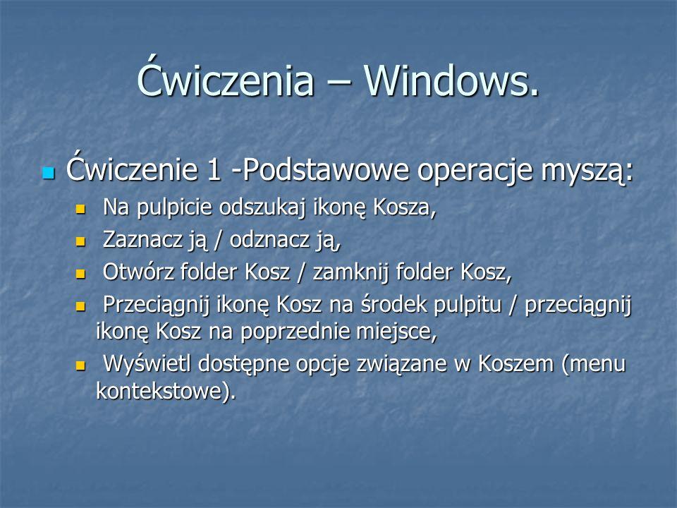 Ćwiczenia – Windows. Ćwiczenie 1 -Podstawowe operacje myszą:
