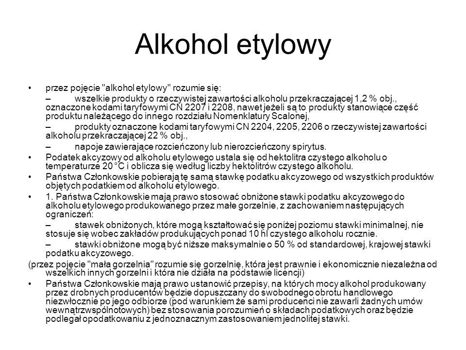 Alkohol etylowy przez pojęcie alkohol etylowy rozumie się: