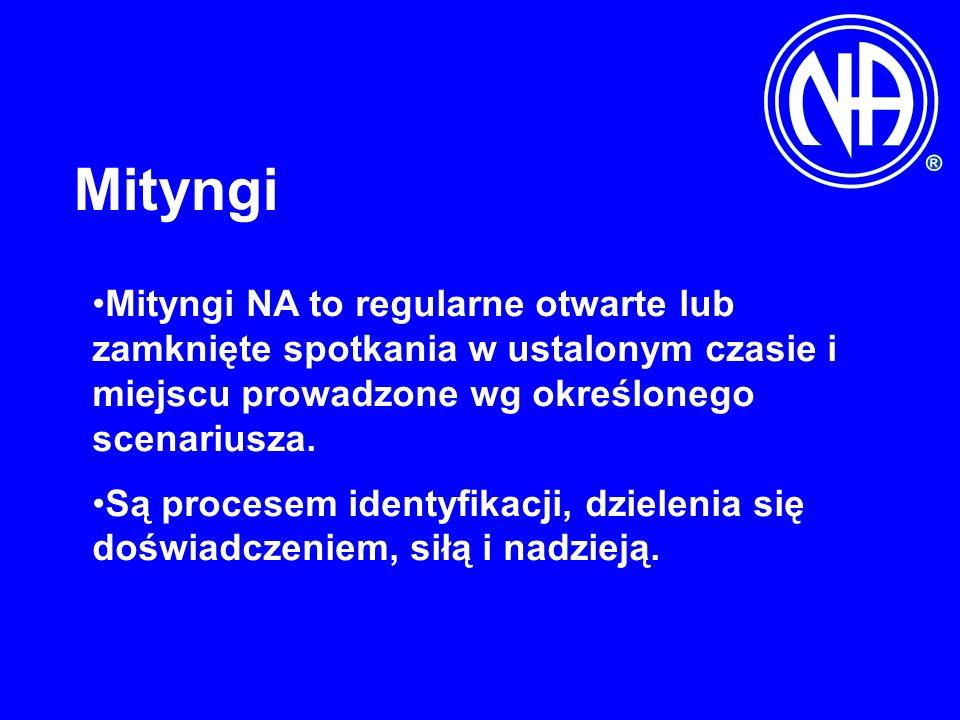 Mityngi Mityngi NA to regularne otwarte lub zamknięte spotkania w ustalonym czasie i miejscu prowadzone wg określonego scenariusza.