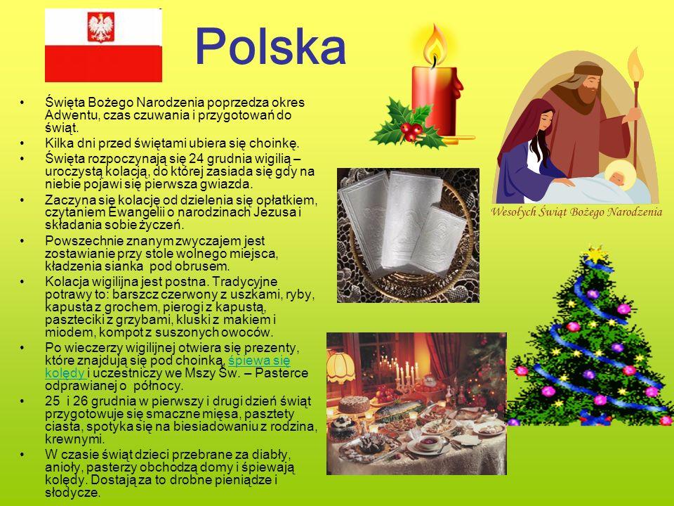 Polska Święta Bożego Narodzenia poprzedza okres Adwentu, czas czuwania i przygotowań do świąt. Kilka dni przed świętami ubiera się choinkę.