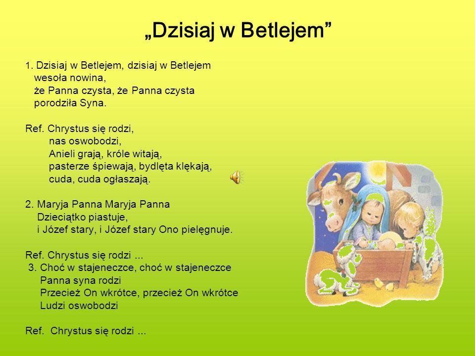 """""""Dzisiaj w Betlejem wesoła nowina, że Panna czysta, że Panna czysta"""