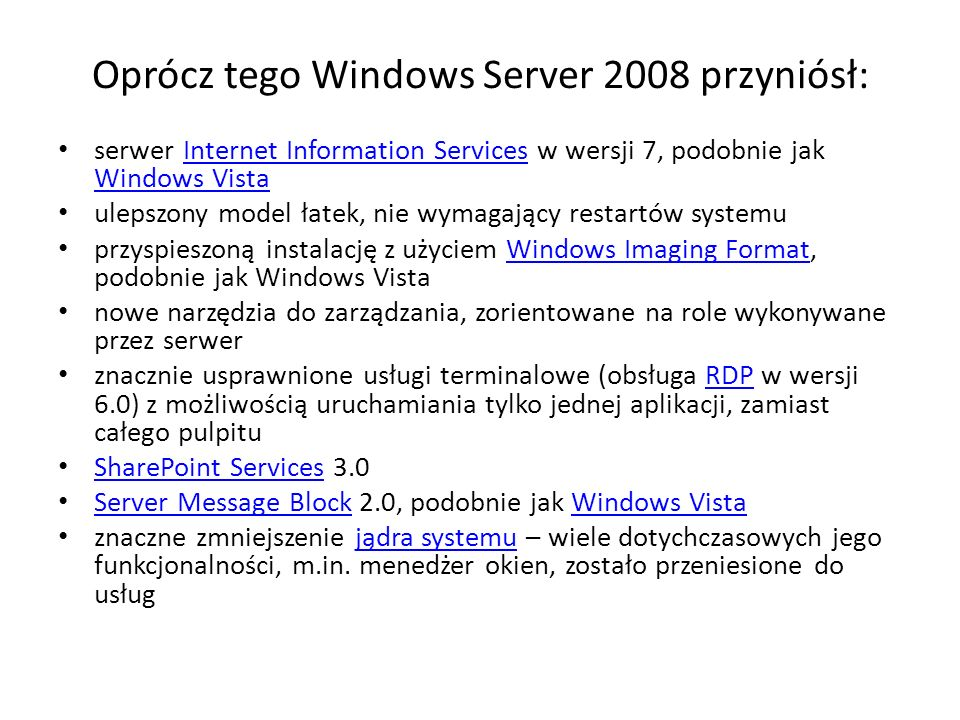 Oprócz tego Windows Server 2008 przyniósł: