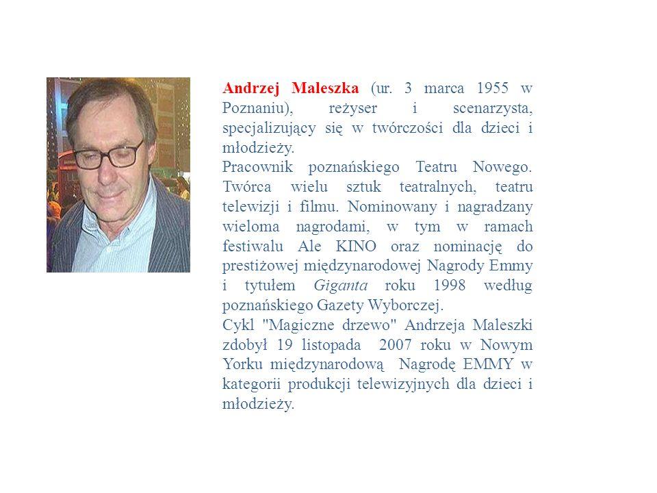 Andrzej Maleszka (ur. 3 marca 1955 w Poznaniu), reżyser i scenarzysta, specjalizujący się w twórczości dla dzieci i młodzieży.