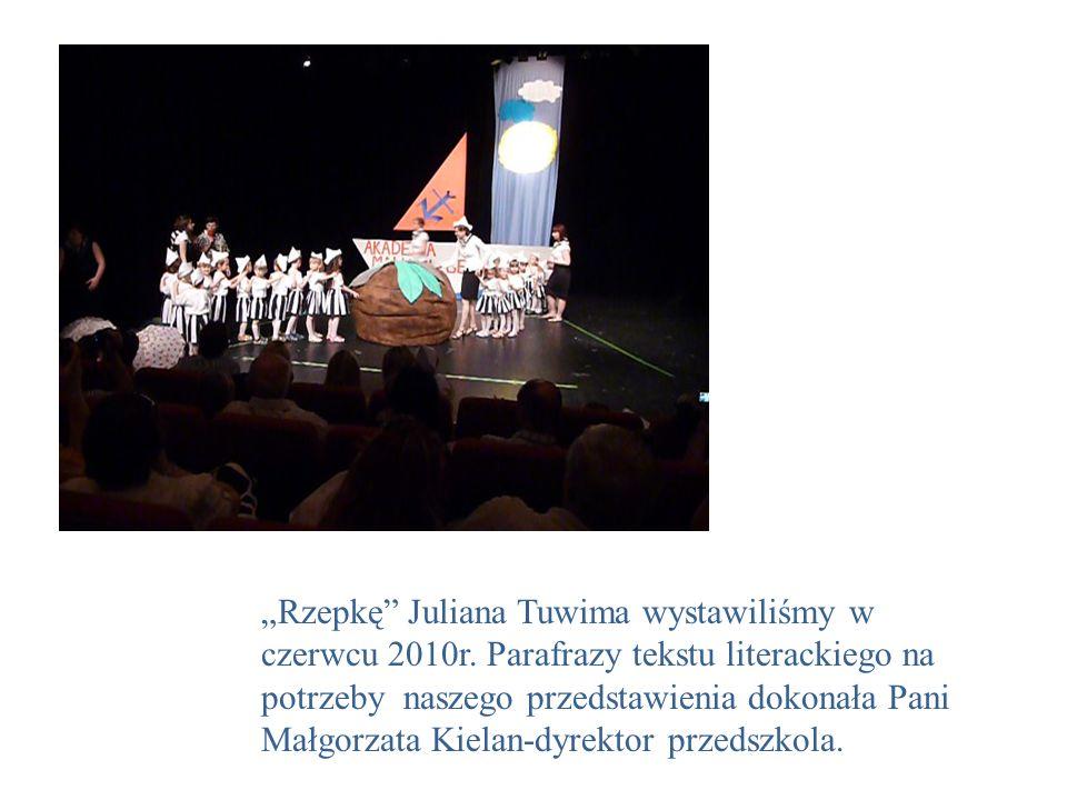 """""""Rzepkę Juliana Tuwima wystawiliśmy w czerwcu 2010r"""