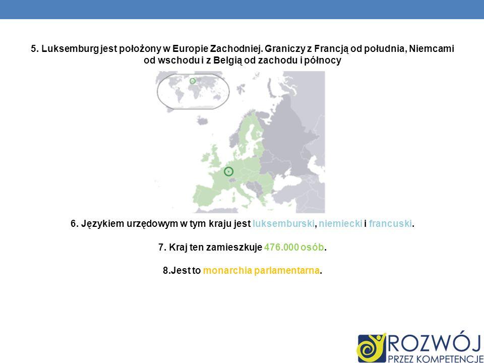 5. Luksemburg jest położony w Europie Zachodniej