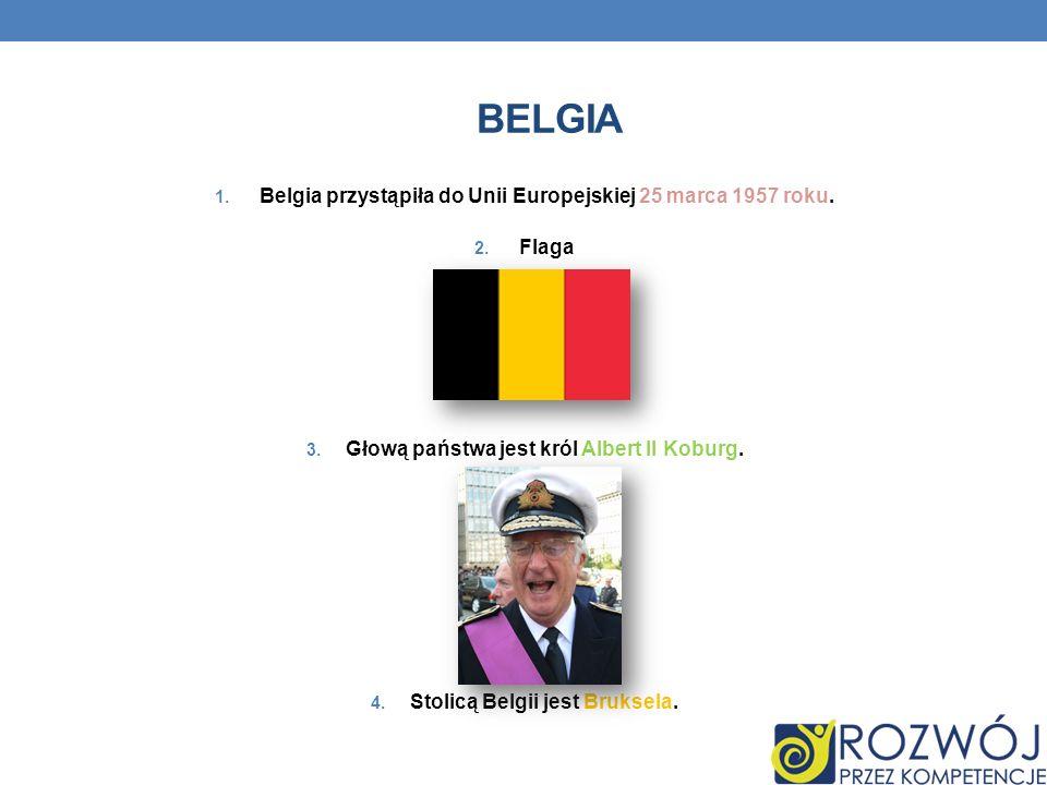 Belgia Belgia przystąpiła do Unii Europejskiej 25 marca 1957 roku.