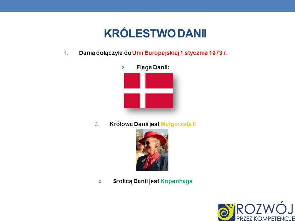 Królestwo danii Dania dołączyła do Unii Europejskiej 1 stycznia 1973 r. Flaga Danii: Królową Danii jest Małgorzata II.