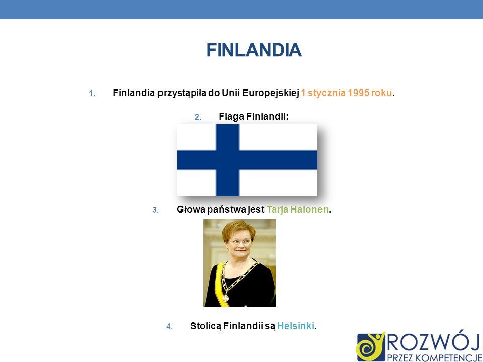 Finlandia Finlandia przystąpiła do Unii Europejskiej 1 stycznia 1995 roku. Flaga Finlandii: Głowa państwa jest Tarja Halonen.