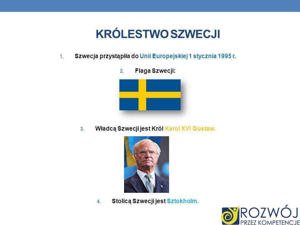 Królestwo szwecji Szwecja przystąpiła do Unii Europejskiej 1 stycznia 1995 r. Flaga Szwecji: Władcą Szwecji jest Król Karol XVI Gustaw.