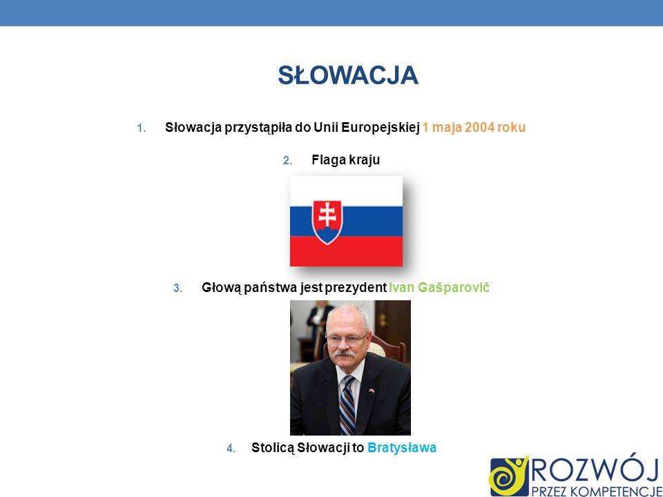 Słowacja Słowacja przystąpiła do Unii Europejskiej 1 maja 2004 roku