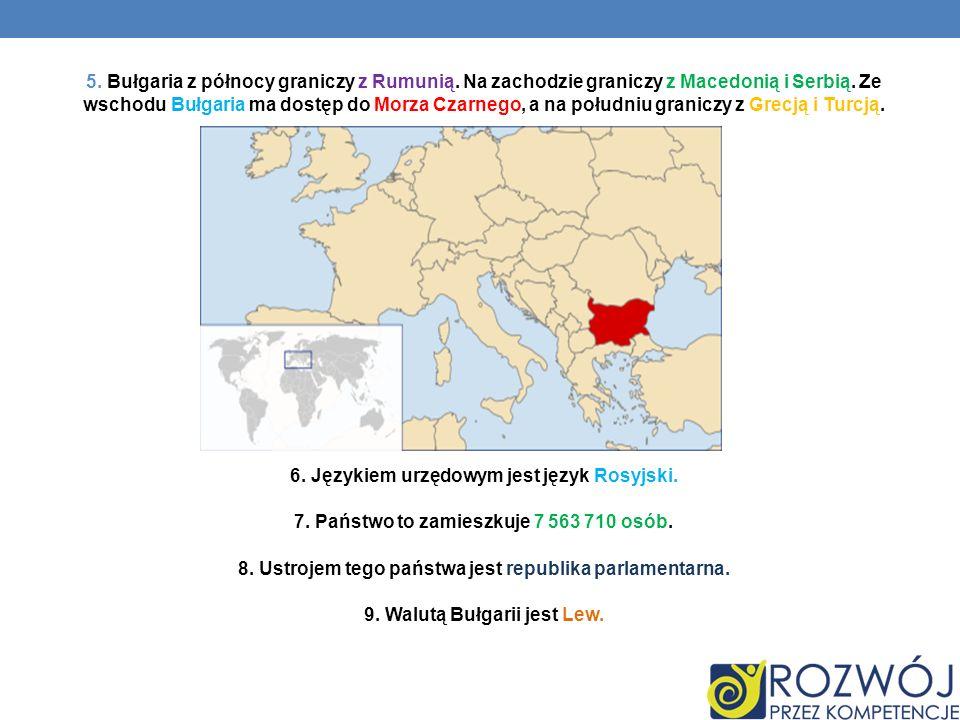 5. Bułgaria z północy graniczy z Rumunią