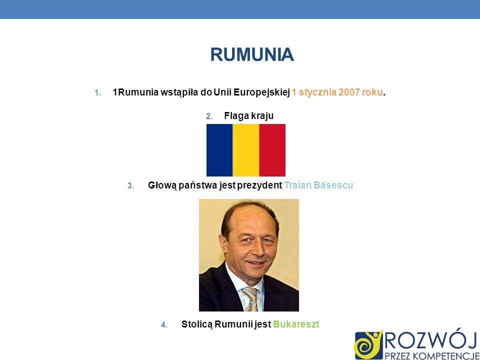 Rumunia 1Rumunia wstąpiła do Unii Europejskiej 1 stycznia 2007 roku.