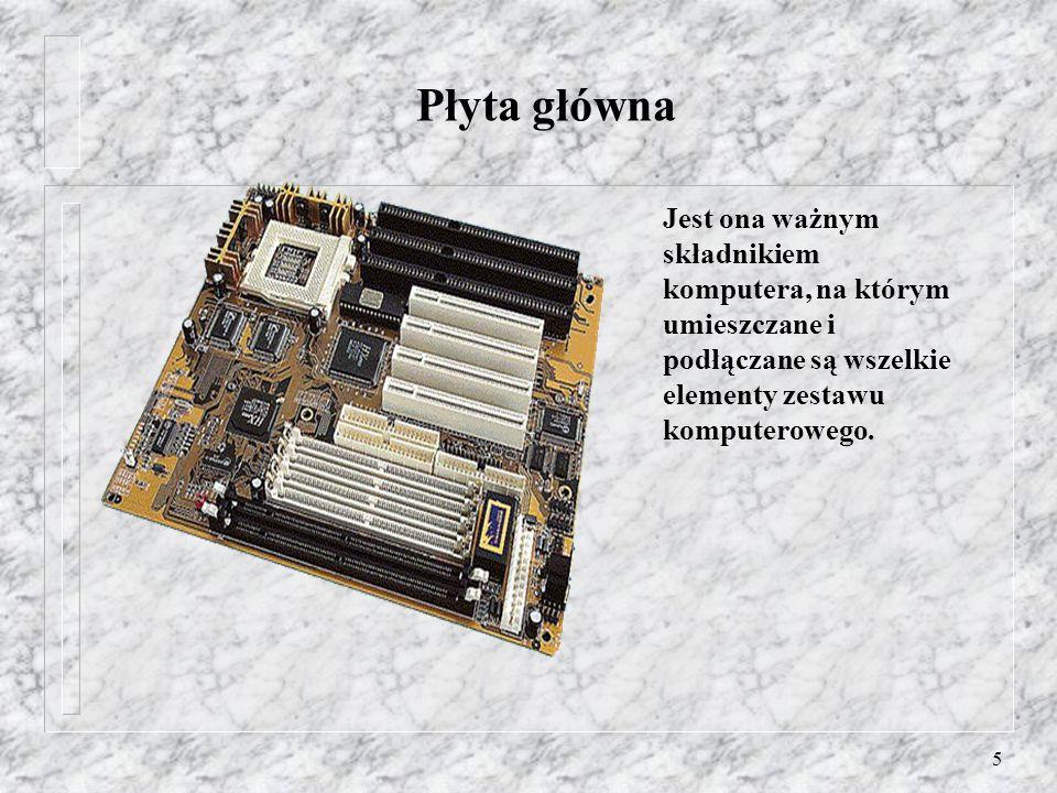 Płyta główna Jest ona ważnym składnikiem komputera, na którym umieszczane i podłączane są wszelkie elementy zestawu komputerowego.