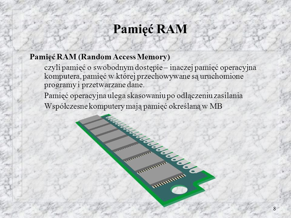 Pamięć RAM Pamięć RAM (Random Access Memory)