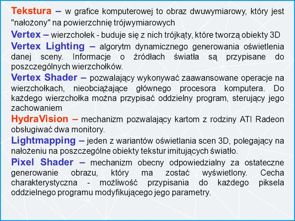 Tekstura – w grafice komputerowej to obraz dwuwymiarowy, który jest nałożony na powierzchnię trójwymiarowych