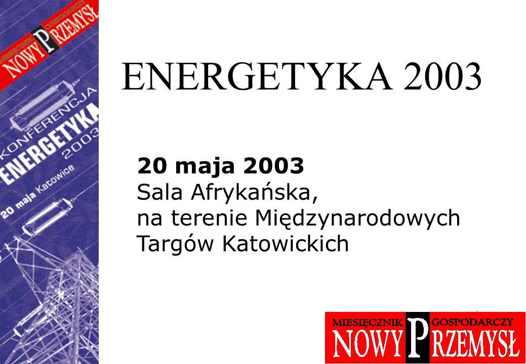 ENERGETYKA 2003 20 maja 2003 Sala Afrykańska,