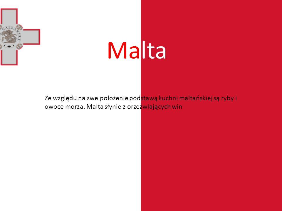 Malta Ze względu na swe położenie podstawą kuchni maltańskiej są ryby i owoce morza.