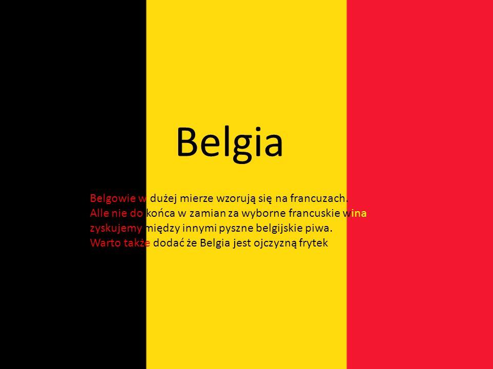 Belgia Belgowie w dużej mierze wzorują się na francuzach.