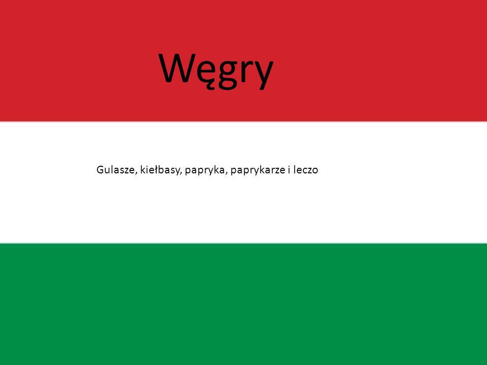 Węgry Gulasze, kiełbasy, papryka, paprykarze i leczo
