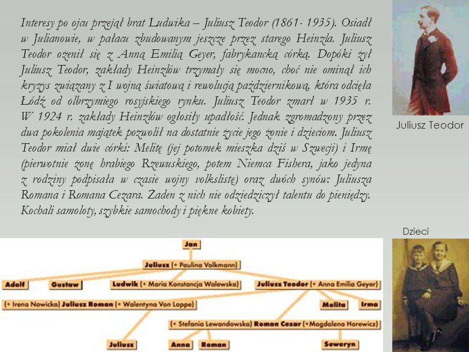Interesy po ojcu przejął brat Ludwika – Juliusz Teodor (1861- 1935)