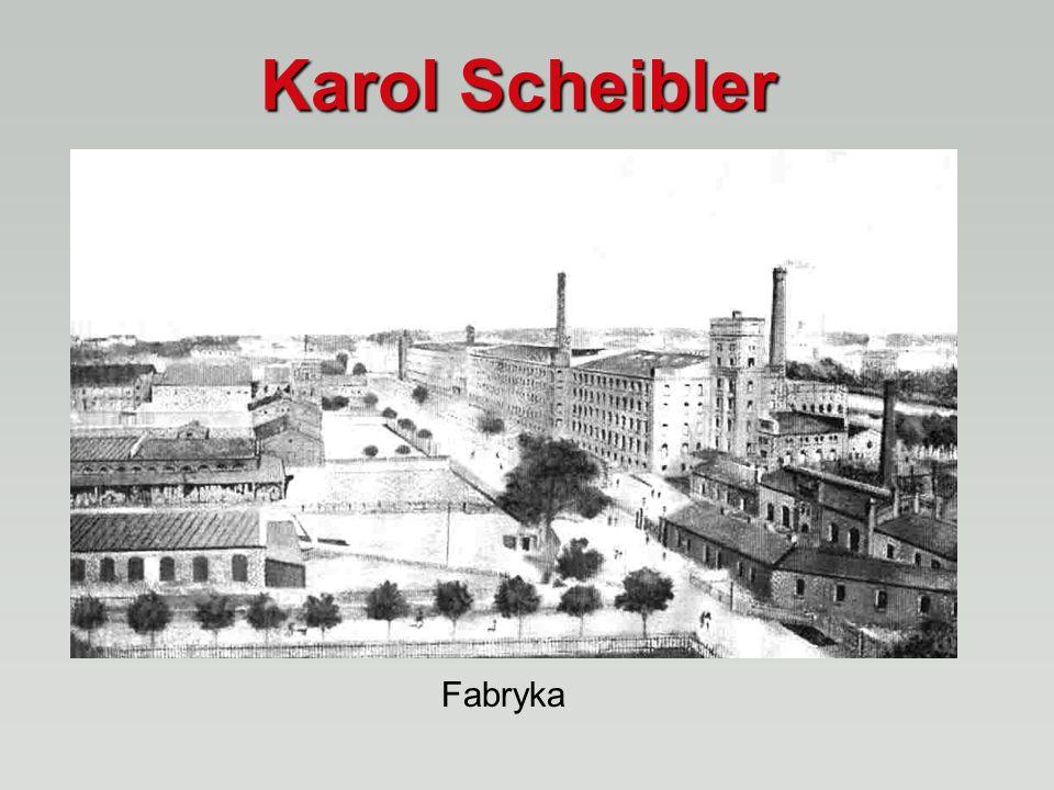 Karol Scheibler Fabryka