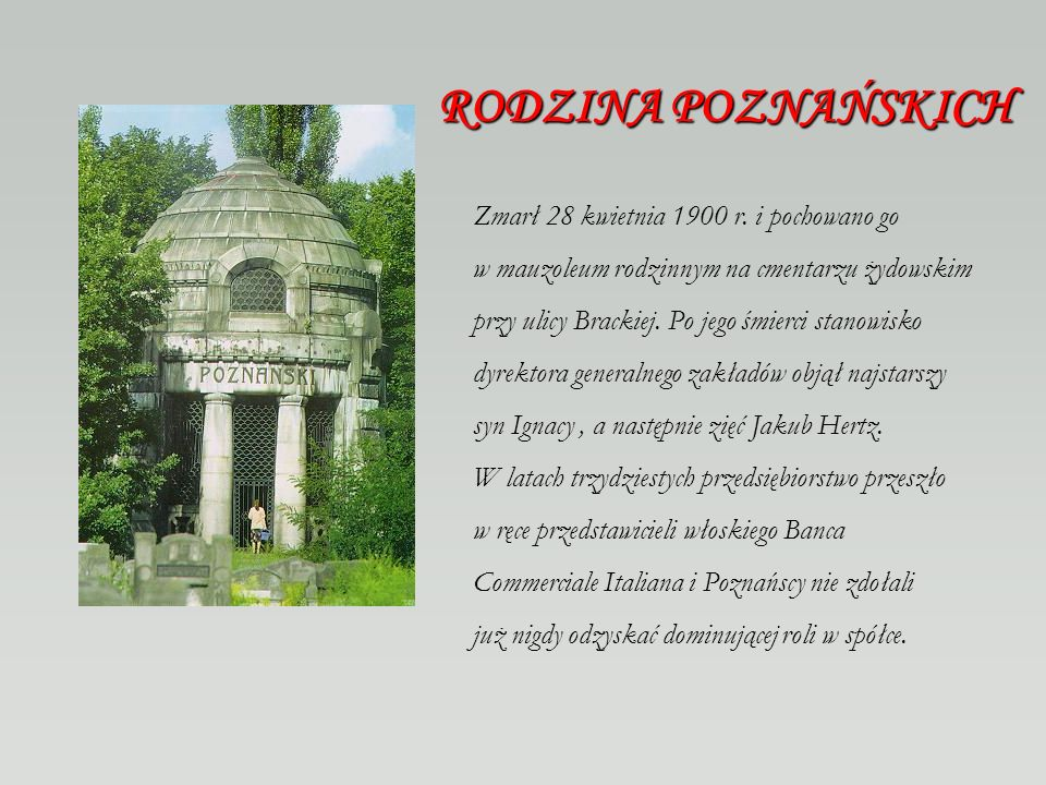 RODZINA POZNAŃSKICH Zmarł 28 kwietnia 1900 r. i pochowano go
