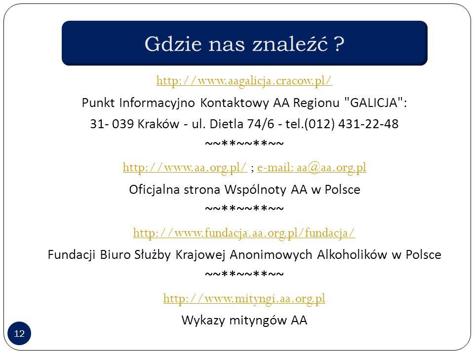 Gdzie nas znaleźć ~~**~~**~~ http://www.aagalicja.cracow.pl/