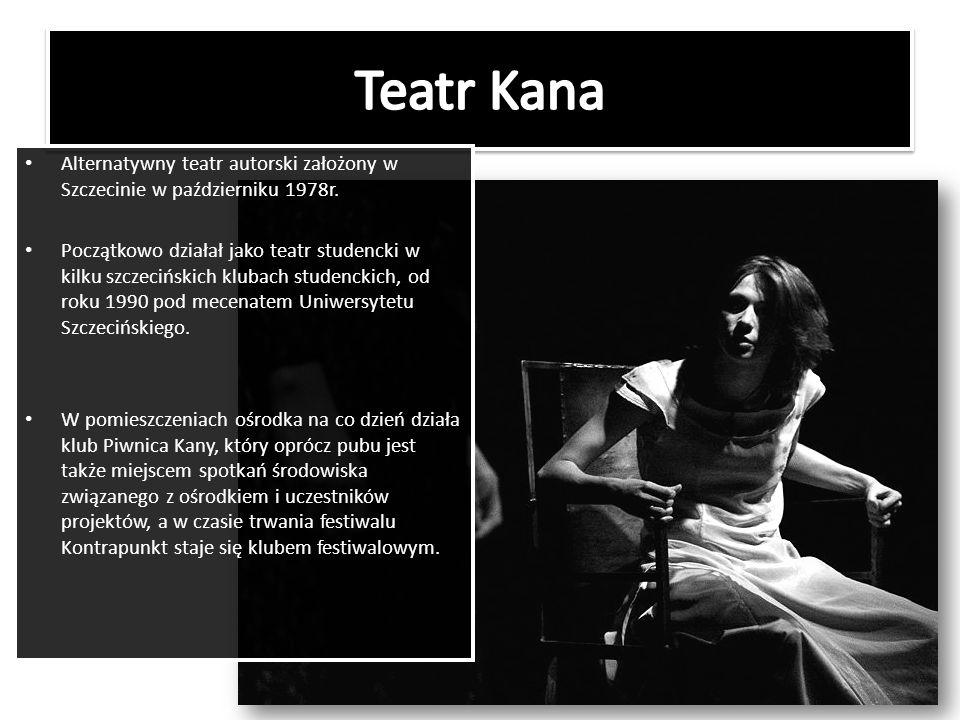 Teatr Kana Alternatywny teatr autorski założony w Szczecinie w październiku 1978r.