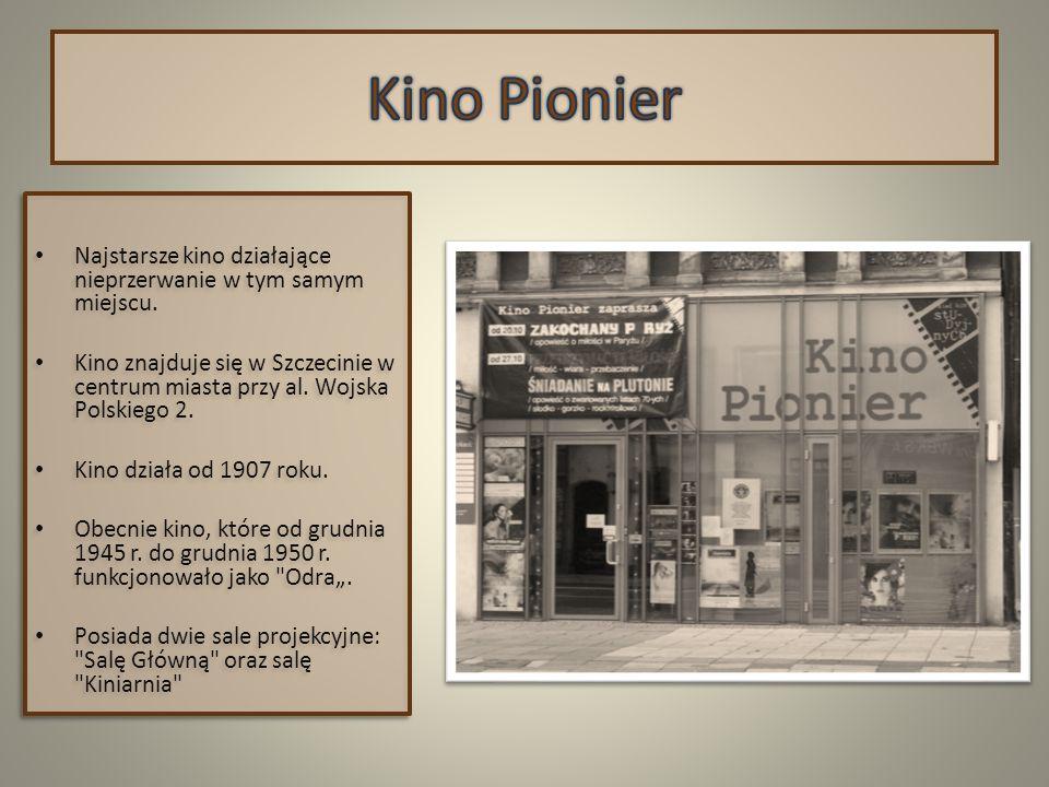 Kino Pionier Najstarsze kino działające nieprzerwanie w tym samym miejscu.