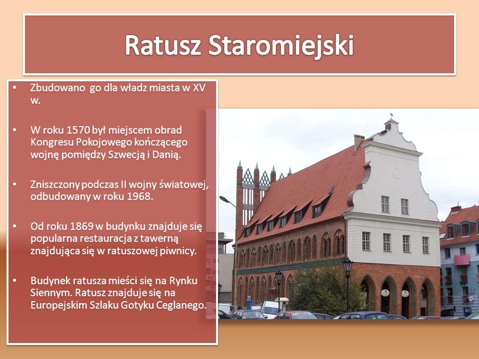 Ratusz Staromiejski Zbudowano go dla władz miasta w XV w.