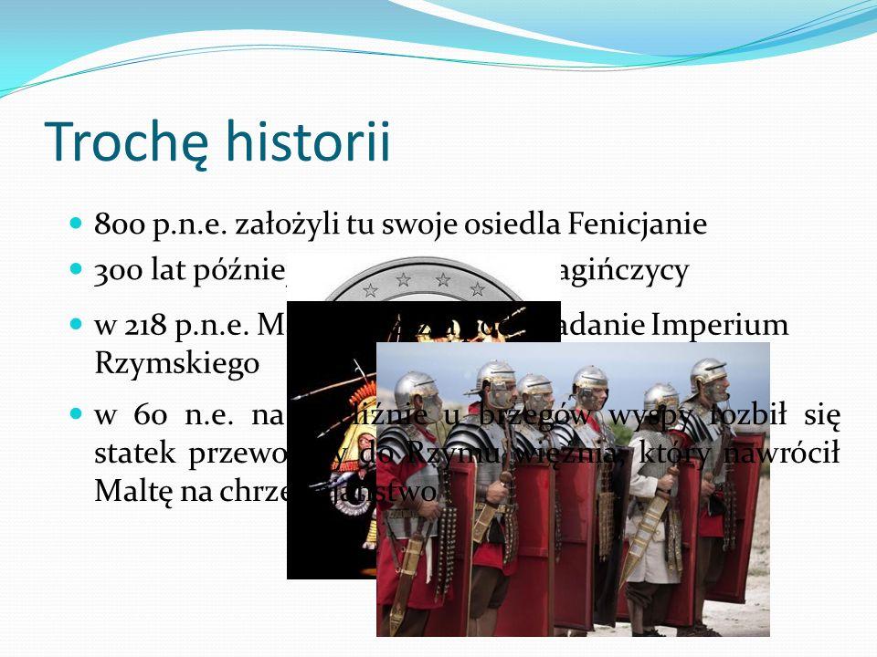 Trochę historii 800 p.n.e. założyli tu swoje osiedla Fenicjanie