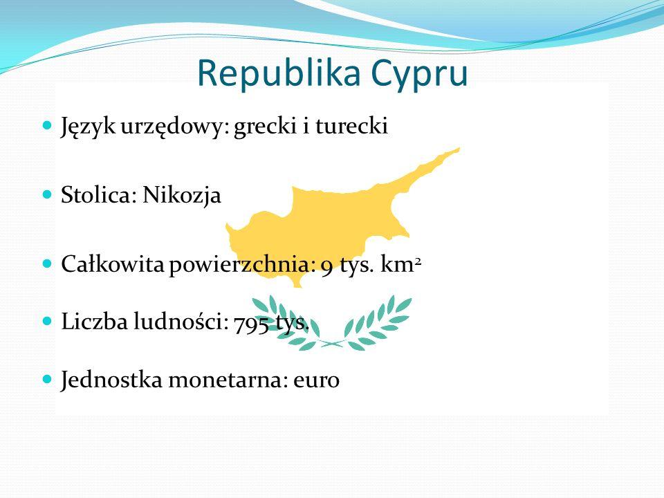 Republika Cypru Język urzędowy: grecki i turecki Stolica: Nikozja