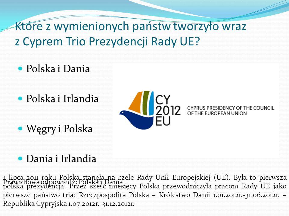 Które z wymienionych państw tworzyło wraz z Cyprem Trio Prezydencji Rady UE