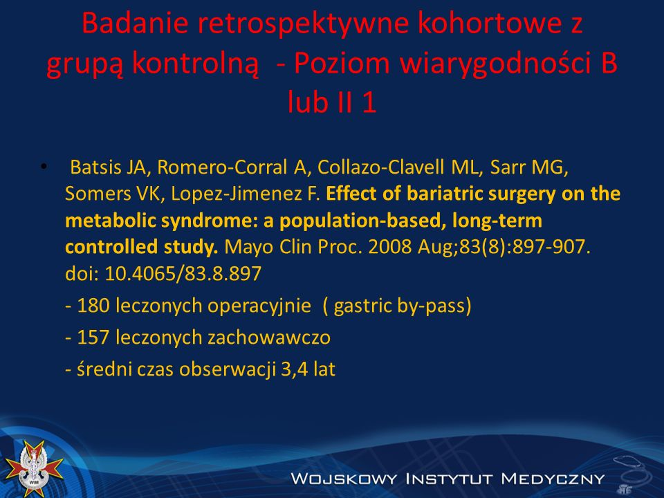 Badanie retrospektywne kohortowe z grupą kontrolną - Poziom wiarygodności B lub II 1