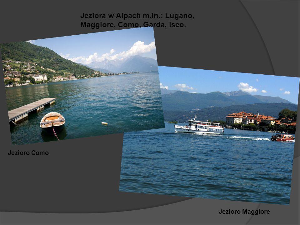 Jeziora w Alpach m.in.: Lugano, Maggiore, Como, Garda, Iseo.
