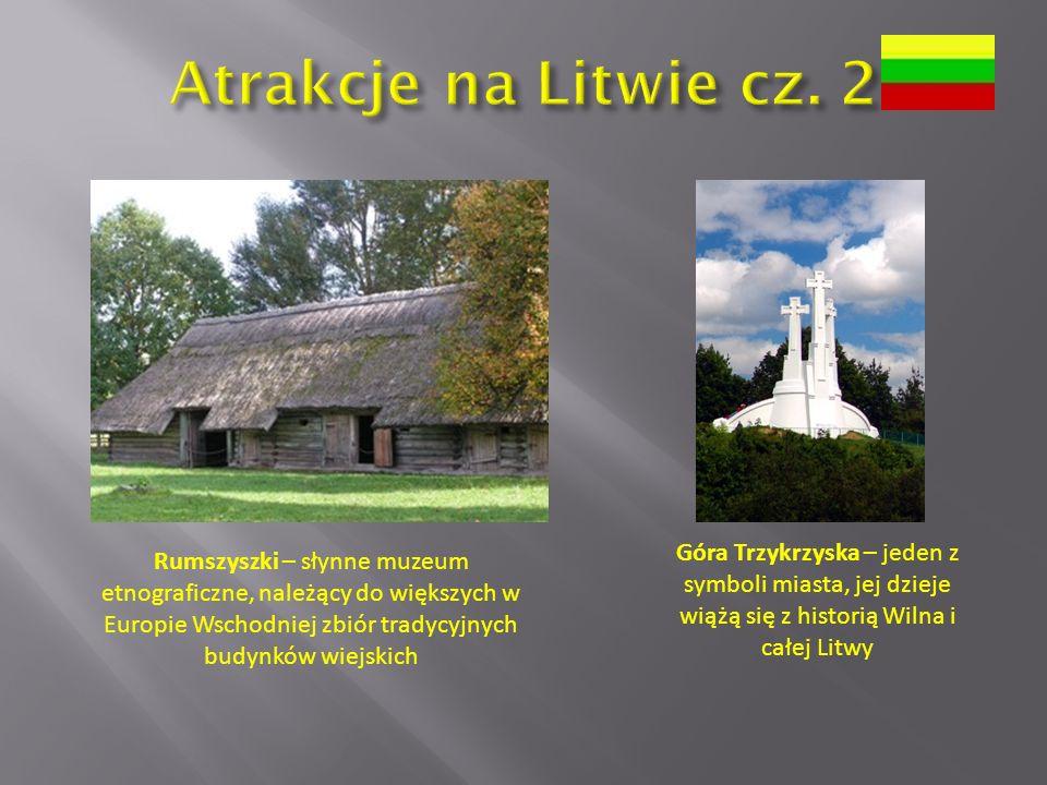 Atrakcje na Litwie cz. 2 Góra Trzykrzyska – jeden z symboli miasta, jej dzieje wiążą się z historią Wilna i całej Litwy.