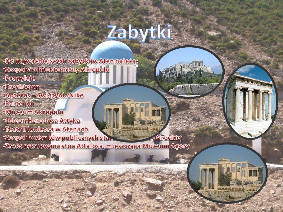 Zabytki Do najważniejszych zabytków Aten należą: