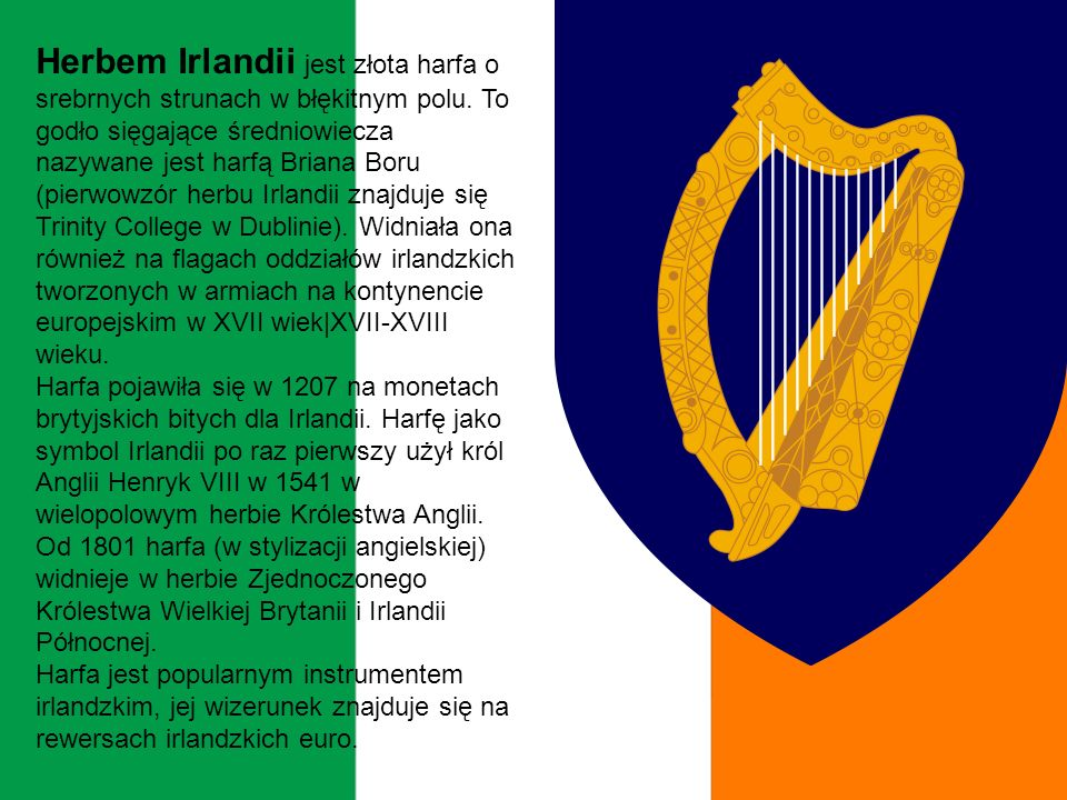 Herbem Irlandii jest złota harfa o srebrnych strunach w błękitnym polu