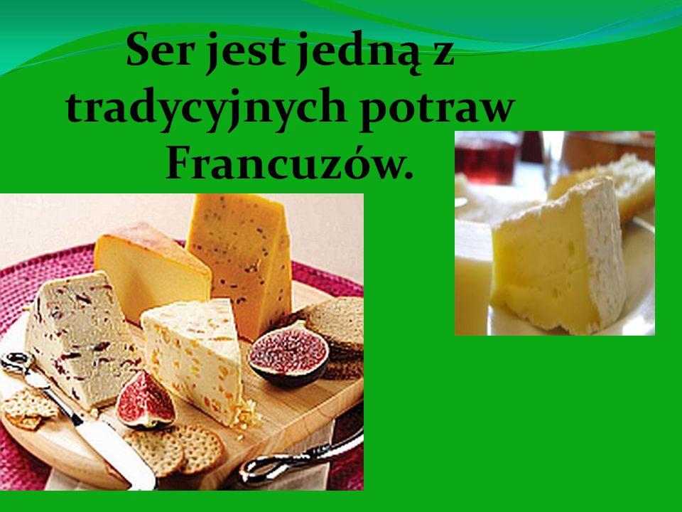 Ser jest jedną z tradycyjnych potraw Francuzów.