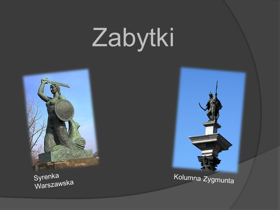 Zabytki Syrenka Warszawska Kolumna Zygmunta