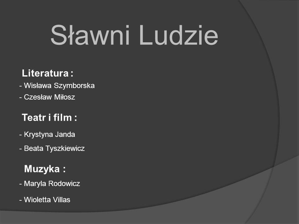 Sławni Ludzie Literatura : Teatr i film : Muzyka :