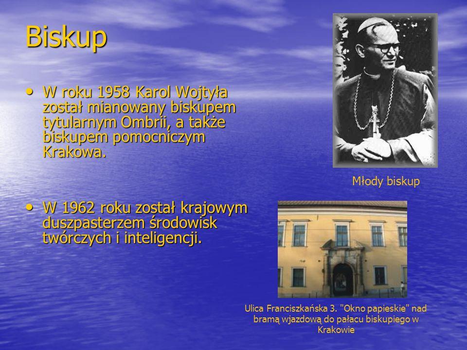 Biskup W roku 1958 Karol Wojtyła został mianowany biskupem tytularnym Ombrii, a także biskupem pomocniczym Krakowa.