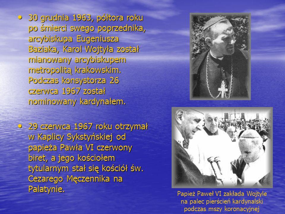 30 grudnia 1963, półtora roku po śmierci swego poprzednika, arcybiskupa Eugeniusza Baziaka, Karol Wojtyła został mianowany arcybiskupem metropolitą krakowskim. Podczas konsystorza 26 czerwca 1967 został nominowany kardynałem.