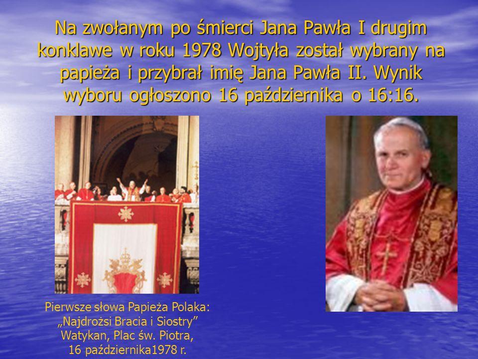 Na zwołanym po śmierci Jana Pawła I drugim konklawe w roku 1978 Wojtyła został wybrany na papieża i przybrał imię Jana Pawła II. Wynik wyboru ogłoszono 16 października o 16:16.