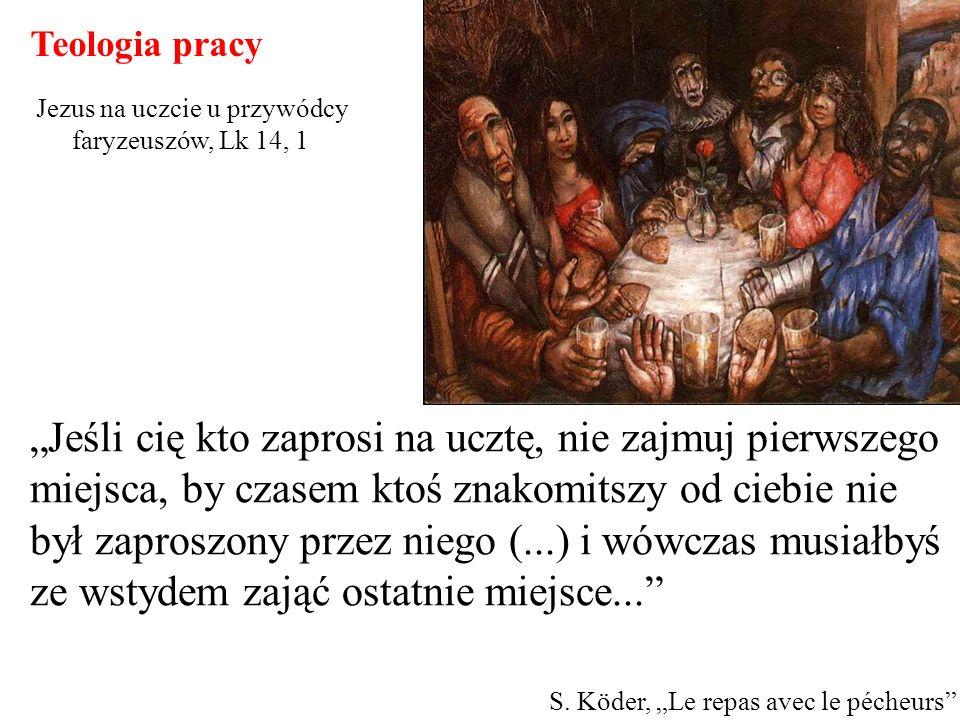Teologia pracy Jezus na uczcie u przywódcy faryzeuszów, Lk 14, 1.