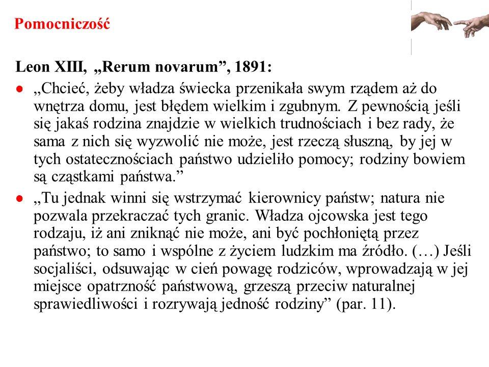 """Pomocniczość Leon XIII, """"Rerum novarum , 1891:"""