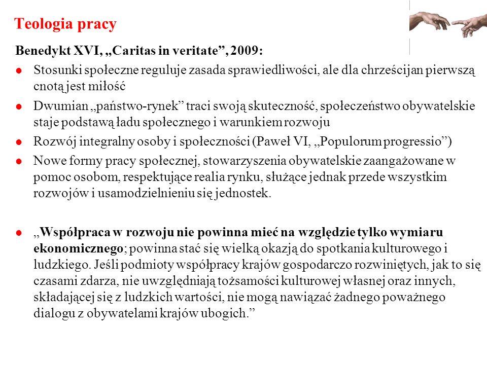 """Teologia pracy Benedykt XVI, """"Caritas in veritate , 2009:"""